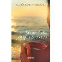 Agnes Martin-Lugand – Šťastní ľudia čítajú a pijú kávu recenzia