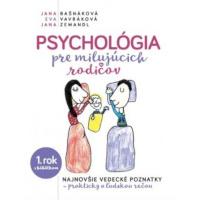 Jana Bašnákova, Eva Vavráková, Jana Zemandl – Psychológia pre milujúcich rodičov recenzia