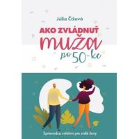 Júlia Čížová – Ako zvládnuť muža po 50-tke recenzia