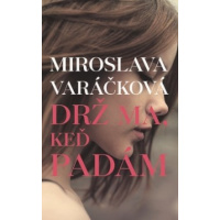 Miroslava Varáčková – Drž ma, keď padám recenzia