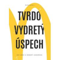 Ray Kroc, Robert Anderson – Tvrdo vydretý úspech recenzia